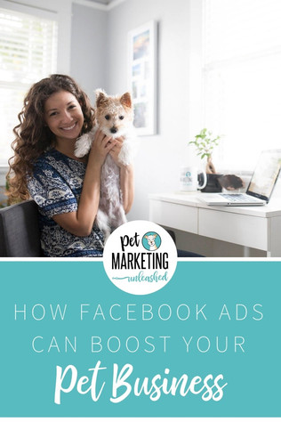 How Facebook Advertising Can Boost Your Pet Business