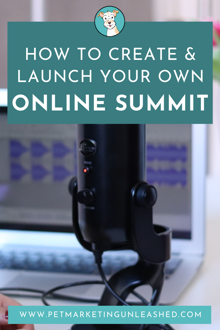 How To Create & Launch Your Own Online Summit or Interview Series or Online Conference   Pet Marketing Unleashed   Pet Industry or Pet Business