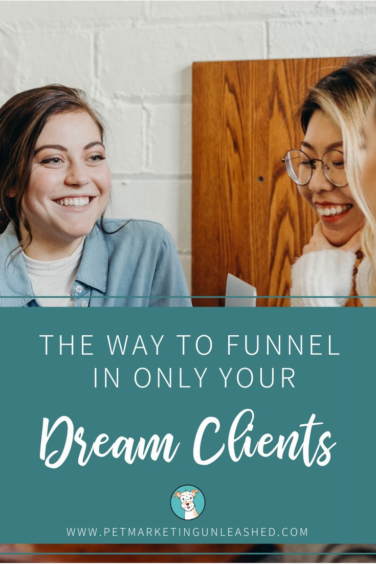 How To Find Your Dream Clients In The Pet Industry | Pet Marketing Unleashed