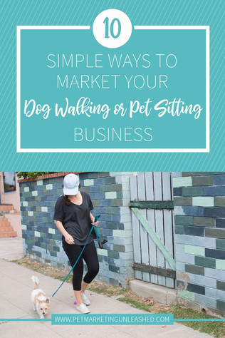 10 Simple Ways To Market Your Dog Walking or Pet Sitting Business