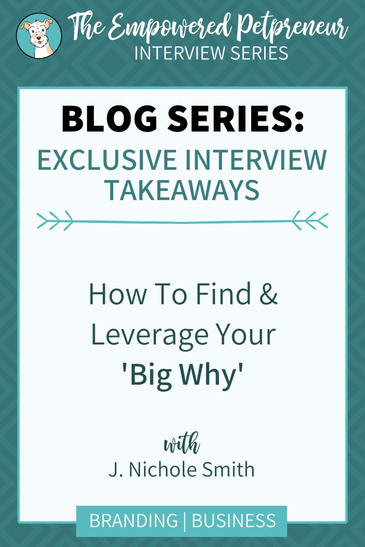 How To Find & Leverage Your Big Why with J. Nichole Smith of Working With Dog | Pet Marketing Unleashed