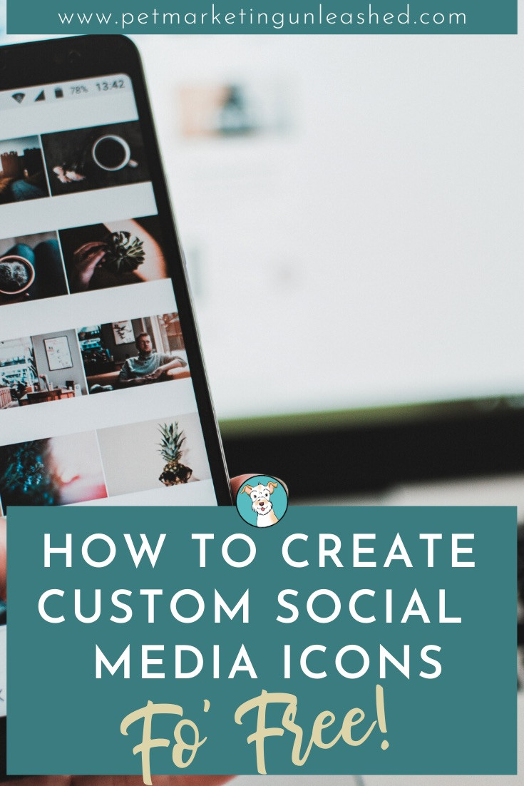 How To Create Custom Social Media Icons For Free | Pet Marketing Unleashed | Pet Business Branding and Web Design