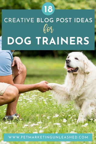 18 Creative Blog Post Ideas for Dog Trainers
