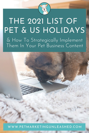 The 2021 List of Pet Holidays & How To Strategically Implement Them In Your Pet Business Content