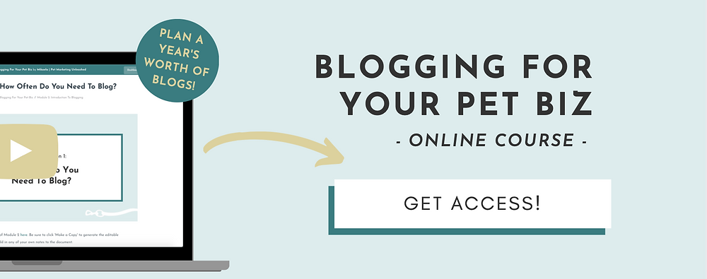 Blogging for your pet business course | pet marketing unleashed