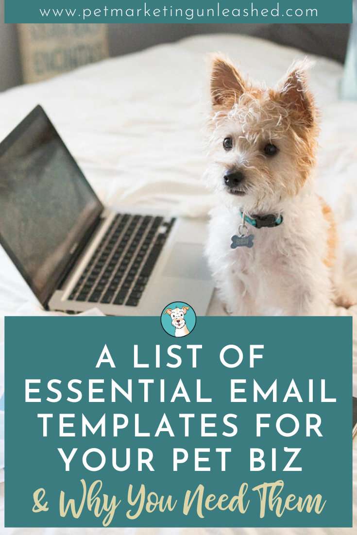 A list of Essential Email Templates For Your Pet Business | Pet Marketing Unleashed