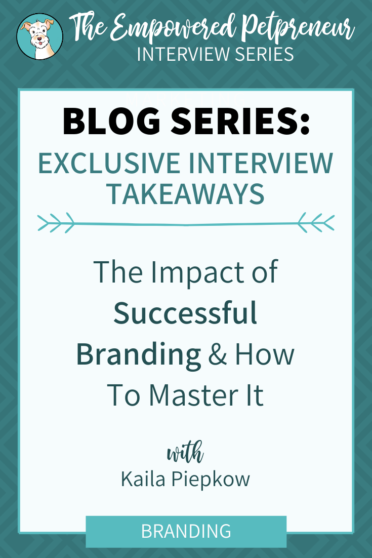 The Impact of Successful Branding & How To Master It With Dox Design Kaila Piepkow | Pet Marketing Unleashed | Web Design