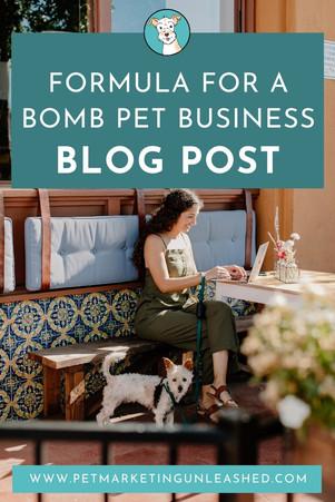 Formula for a Bomb Pet Business Blog Post