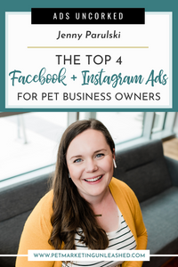 The Top 4 Facebook + Instagram Ads for Pet Business Owners | Pet Marketing Unleashed