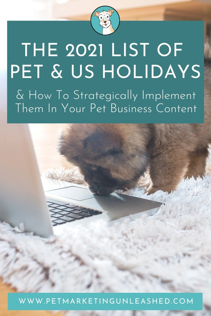 The 2021 List of Pet Holidays for Pet Businesses | Pet Marketing Unleashed | Content Ideas