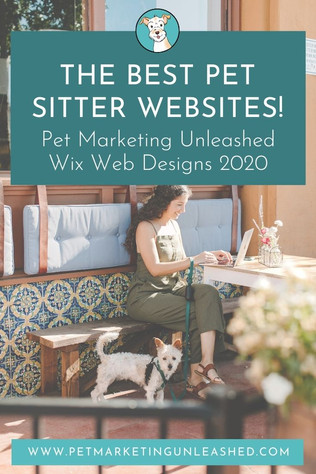 Best Pet Sitter Websites - Pet Marketing Unleashed Wix Web Designs 2020