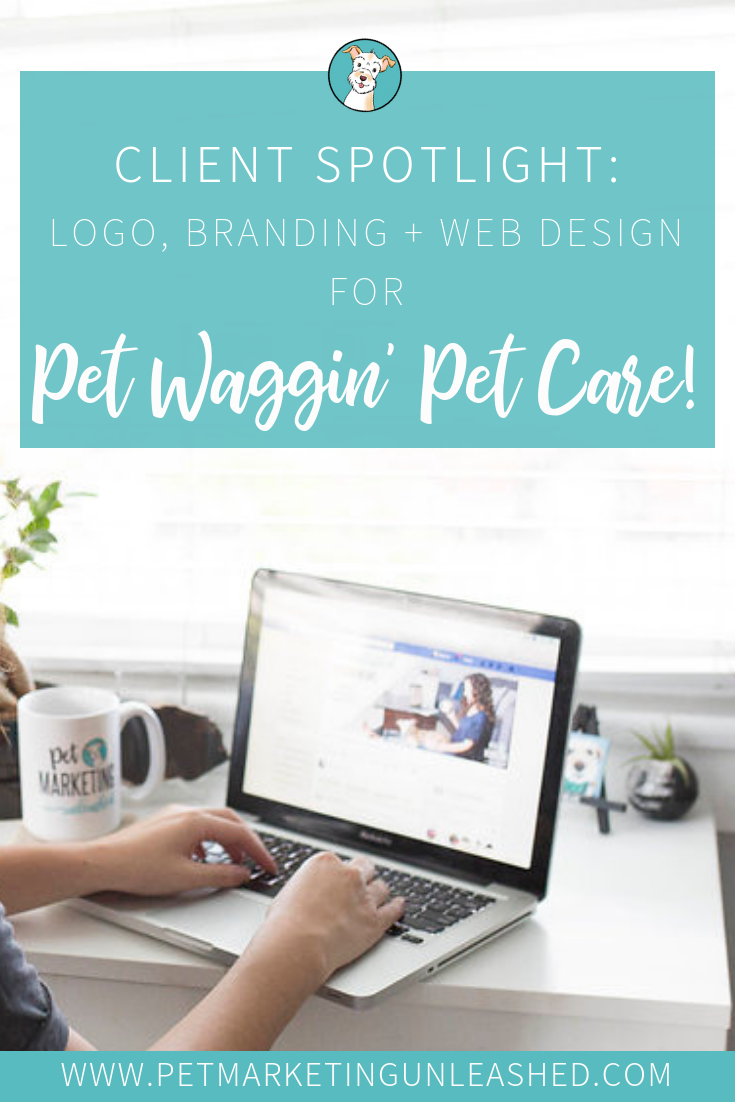 Logo Branding, and Web Design for Pet Waggin' Pet Care | Pet Marketing Unleashed