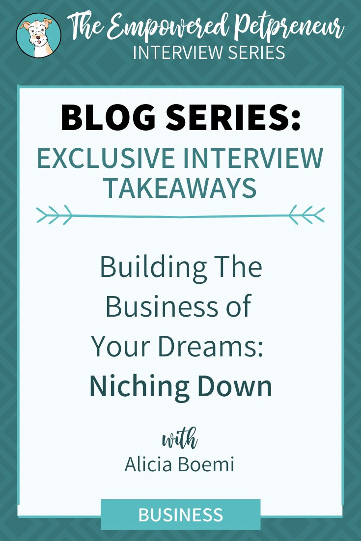 Niching Down Your Pet Business | Alicia Boemi | Pet Marketing Unleashed
