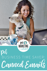 Canned Emails in Gmail | Pet Marketing Unleashed | Pet Business Help