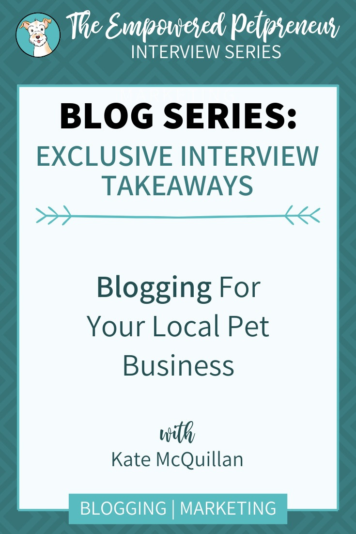 Blogging for your local pet business interview with Kate McQuillan