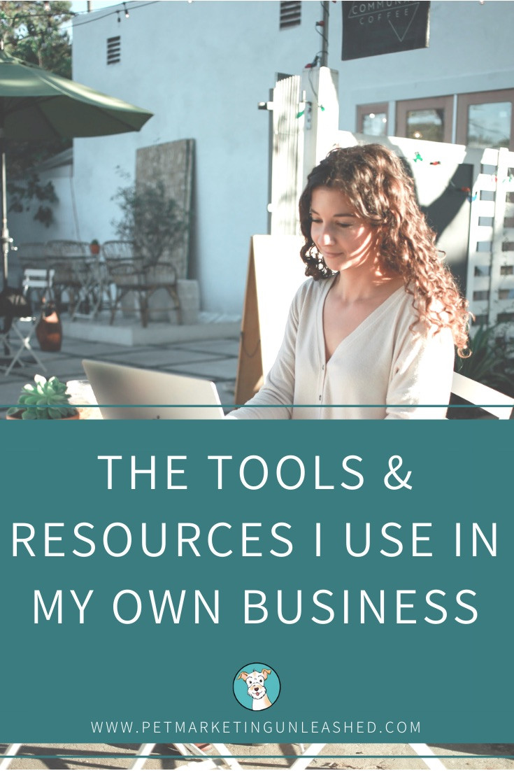 Tools & Resources I Use In My Own Business | Pet Web Design and Marketing Unleashed