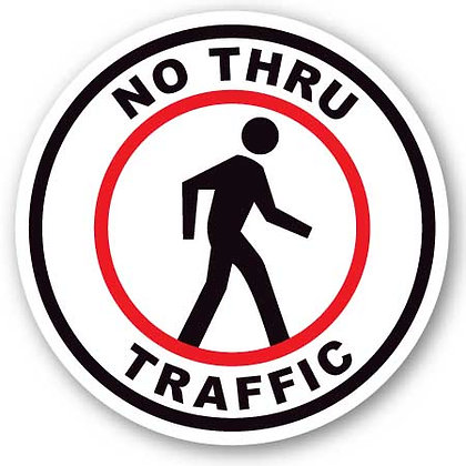 DuraStripe - Circular Safety Signs / No Thru Traffic