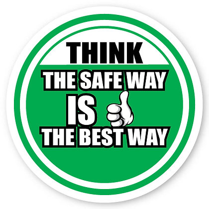 DuraStripe - Circular Safety Signs / Think The Safe Way In The Best Way