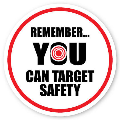 DuraStripe - Circular Safety Signs / Remember You Can Target Safety