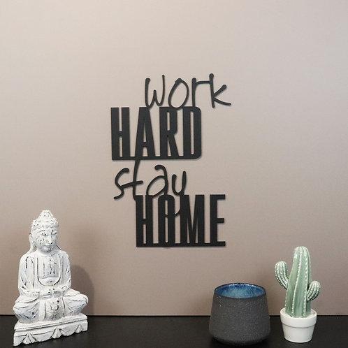 Work hard Stay home