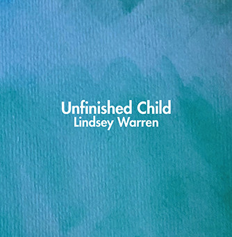 James Bourey reviews Lindsey Warren's Unfinished Child
