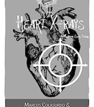 A review of Heart X-Rays, a modern epic poem by Marcus Colasurdo & GH Mosson