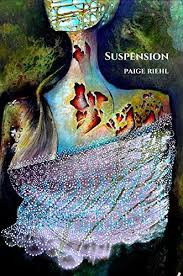 A review of Paige Riehl's Suspension