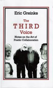 """A review of """"The Third Voice: Notes on the Art of Poetic Collaboration"""" by Eric Greinke"""