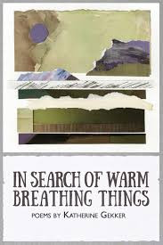 Review of Katherine Gekker's In Search of Warm Breathing Things