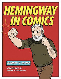 Hemingway in Comics, a review, by James Bourey