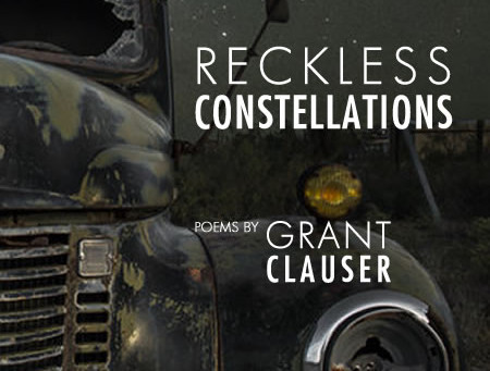 Review of Grant Clauser's Reckless Constellations
