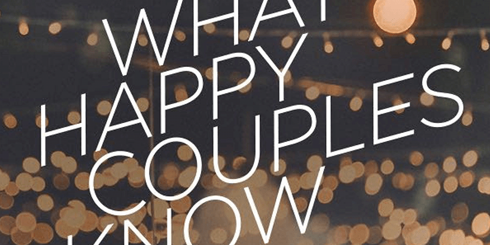 Small Group - What Happy Couples know