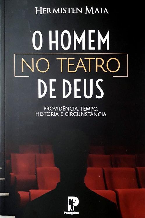 O Homem No Teatro De Deus