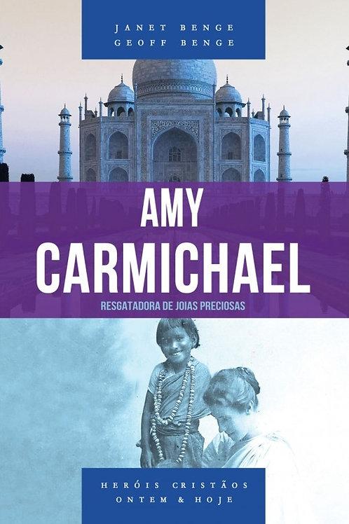 Amy Carmichael. Resgatadora de Joias Preciosas