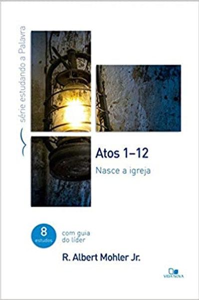 Atos 1-12 - Série estudando a Palavra