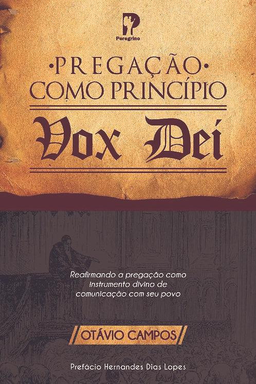 Pregação Como Princípio – Vox Dei