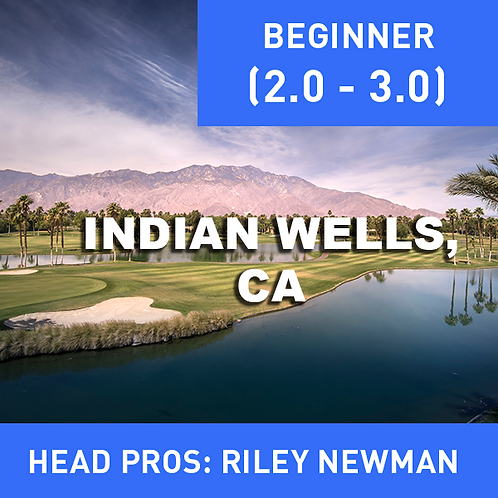 Feb. 9-11th 2021 Indian Wells, CA Beg.
