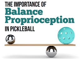 The Importance of Balance Proprioception In Pickleball