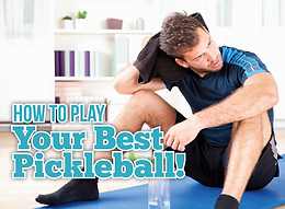 How To Play Your Best Pickleball!