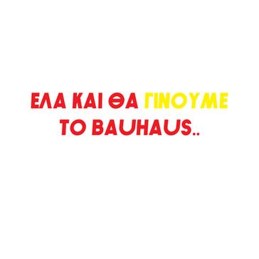 ΖΟΥΜΕ ΤΟ BAUHAUS