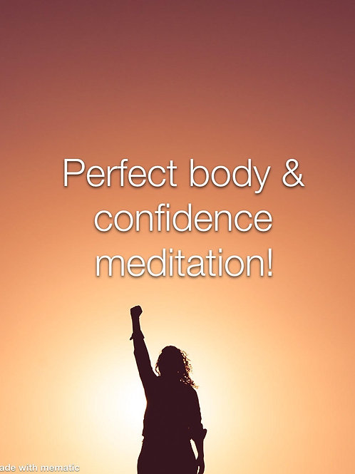 Guided perfect BODY & Confidence Meditation