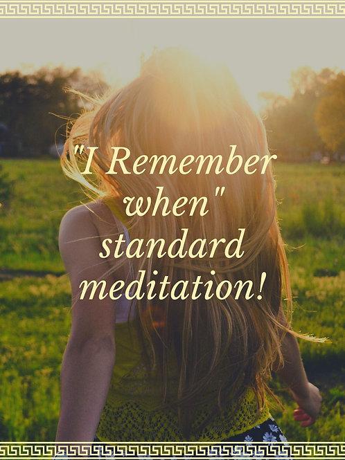 """""""I Remember When"""" Meditation"""