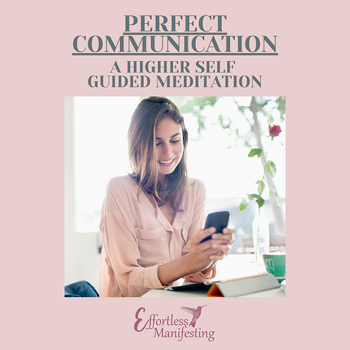 Perfect Communication A Higher Self Meditation