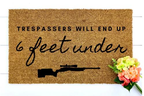 Trespassers Will End Up 6 Feet Under - Doormat