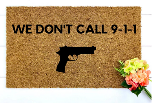 We Don't Dial 9-1-1 Hand-painted Doormat