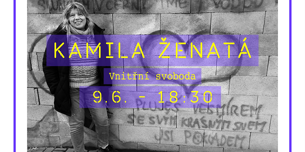 Kamila Ženatá - Vnitřní svoboda