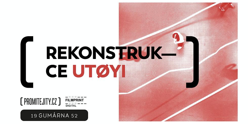 Projekce filmu: Rekonstrukce Utøyi