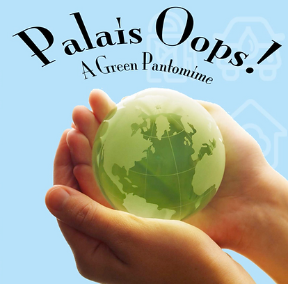 Palais Oops! A Green Pantomime