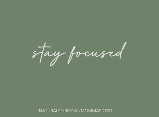 Stay Focused: 5 Minute Momma Refresher