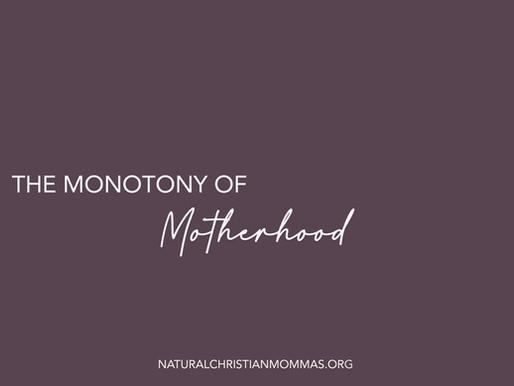 The Monotony of Motherhood